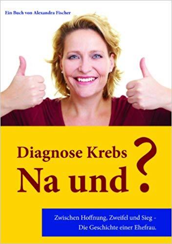 Buchtipp Diagnose Krebs - na und?