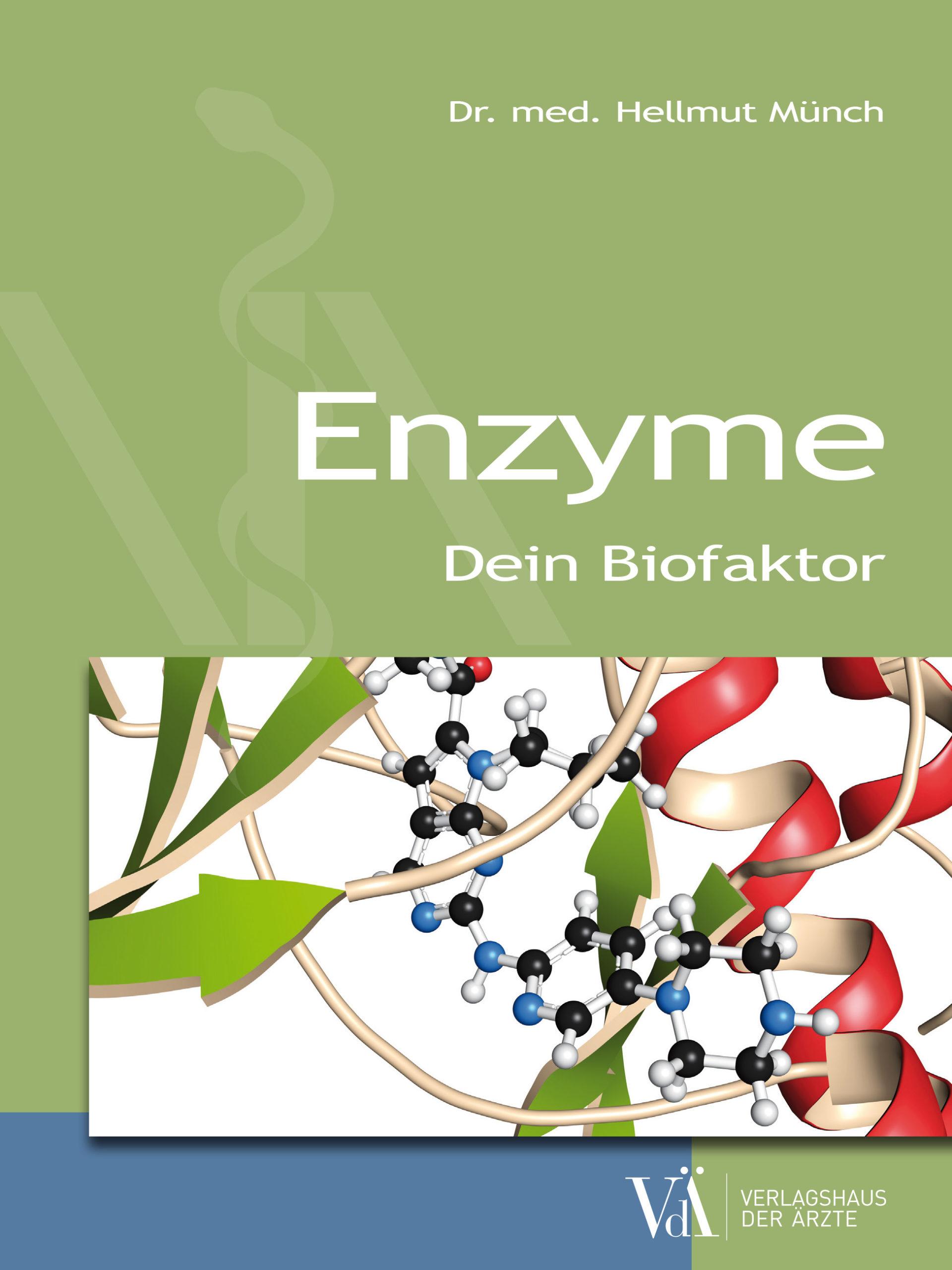 Buchtitel: Enzyme - Dein Biofaktor